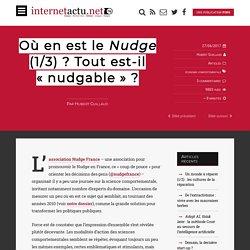 Où en est le Nudge (1/3) ? Tout est-il «nudgable» ?