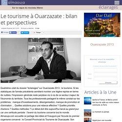 Le tourisme à Ouarzazate : bilan et perspectives
