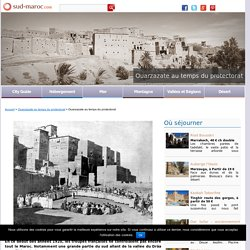 Ouarzazate au temps du protectorat - Histoire -