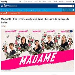 MADAME : Ces femmes oubliées dans l'histoire de la royauté belge