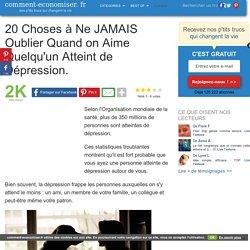 20 Choses à Ne JAMAIS Oublier Quand on Aime Quelqu'un Atteint de Dépression.