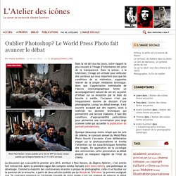 Oublier Photoshop? Le World Press Photo fait avancer le débat