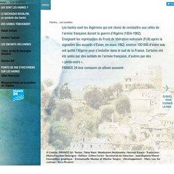Harkis, les oubliés de la guerre d'Algérie – Histoire et témoignages