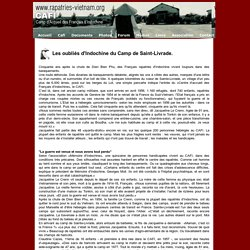 Les oubliés d'Indochine du Camp de Saint-Livrade CAFI depuis 50 ans.