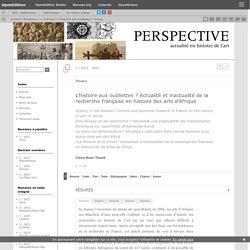 L'histoire aux oubliettes? Actualité et inactualité de la recherche française en histoire des arts d'Afrique