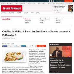 Oubliez le McDo, à Paris, les fast-foods africains passent à l'offensive !