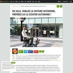 En ville, oubliez la voiture autonome, préférez-lui le scooter autonome !