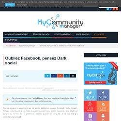 Oubliez Facebook, pensez Dark social