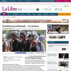 N'oublions pas le Burundi… en vacances