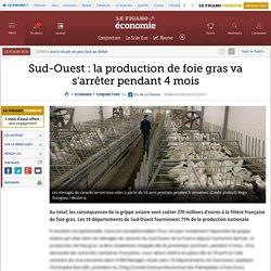 LE FIGARO 05/02/16 Sud-Ouest : la production de foie gras va s'arrêter pendant 4 mois A