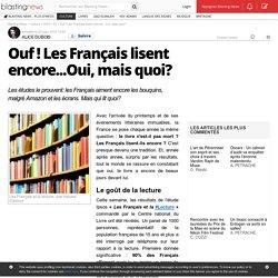 Ouf ! Les Français lisent encore...Oui, mais quoi?
