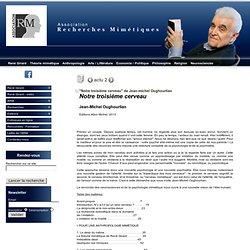 """""""Notre troisième cerveau"""" de Jean-michel Oughourlian - René Girard - Association Recherches Mimétiques"""