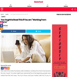 "You Ought to Read This if You are ""Working From Home"""