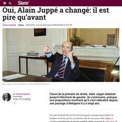 Oui, Alain Juppé a changé: il est pire qu'avant