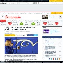 Ouigo, ou comment améliorer la productivité de la SNCF