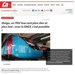 Ouigo, un TGV low-cost plus cher et plus lent : avec la SNCF, c'est possible ...