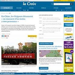 En Chine, les Ouïgours dénoncent «un massacre d'au moins 2000personnes»