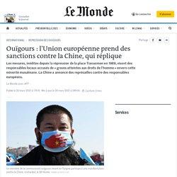 Ouïgours: l'Union européenne prend des sanctions contre la Chine, qui réplique