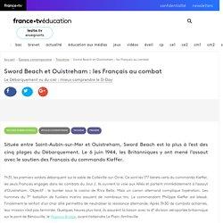 Sword Beach et Ouistreham : les Français au combat