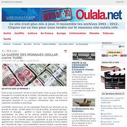 LA GUERRE DES MONNAIES (DOLLAR contre YUAN)