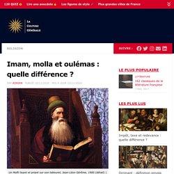 Imam, molla et oulémas : quelle différence ?