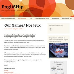 Our Games/ Nos Jeux