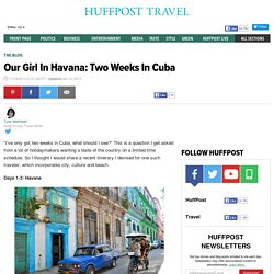 Our Girl In Havana: Two Weeks In Cuba