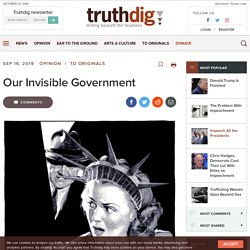Our Invisible Government