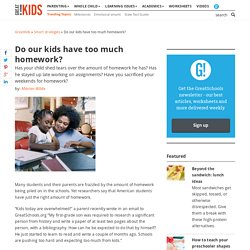 Do our kids have too much homework?