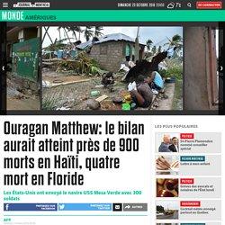Ouragan Matthew: le bilan aurait atteint près de 900 morts en Haïti, quatre mort en Floride