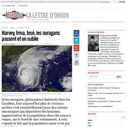 La lettre d'Orion - Harvey, Irma, José, les ouragans passent et on oublie - Libération.fr