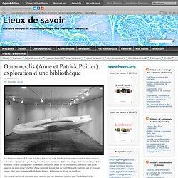 Ouranopolis (Anne et Patrick Poirier): exploration d'une bibliothèque