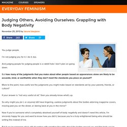 Judging Others, Avoiding Ourselves: Grappling with Body Negativity