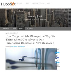 How Targeted Ads Change the Way We Think About Ourselves & Our Purchasing Decisions [New Research]