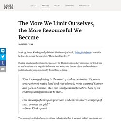 The More We Limit Ourselves, the More Resourceful We Become