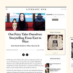 Our Fairy Tales Ourselves: Storytelling From East to West ‹ Literary Hub