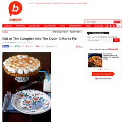 Out of the Campfire, into the Oven: Smores Pie | The Family Kitchen - StumbleUpon