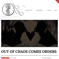 Out of Chaos Comes Orders