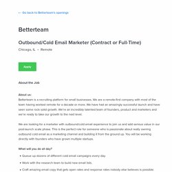 Job Opening: Outbound/Cold Email Marketer (Contract or Full-Time), Chicago, IL at Betterteam