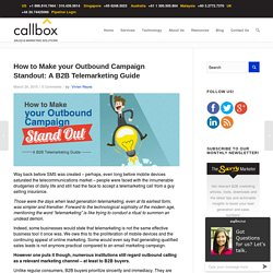 How to Make your Outbound Campaign Standout: A B2B Telemarketing Guide