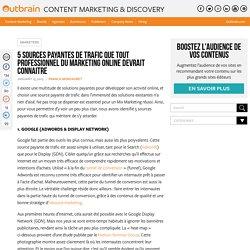 5 sources payantes de trafic que tout bon marketeur devrait connaître