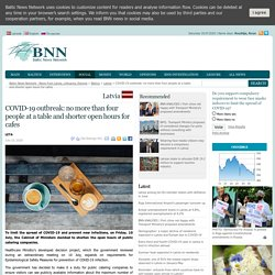 BNN NEWS 10/07/20 LATVIA - COVID-19 outbreak: no more than four people at a table and shorter open hours for cafes