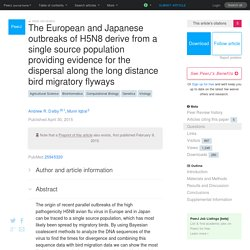 PEERJ 30/04/15 The European and Japanese outbreaks of H5N8 derive from a single source population providing evidence for the dispersal along the long distance bird migratory flyways