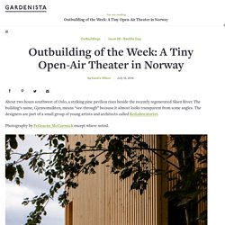 Outbuilding of the Week: A Tiny Open-Air Theater in Norway - Gardenista