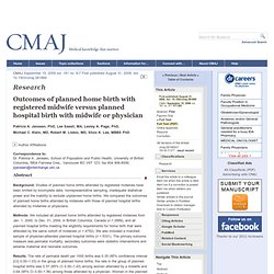 Outcomes of planned home birth with registered midwife versus planned hospital birth with midwife or physician