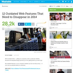 12 Outdated Web Features That Need to Disappear in 2014