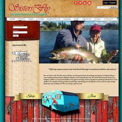 Sisters on the fly,Cowgirl Caravan,fly fishing,trailers,vintage trailers,western bedding