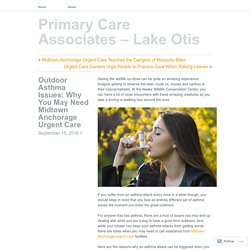 Outdoor Asthma Issues: Why You May Need Midtown Anchorage Urgent Care