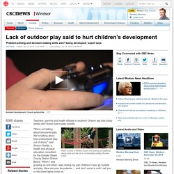 Lack of outdoor play said to hurt children's development - Windsor