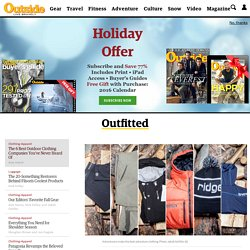 The 6 Best Outdoor Clothing Companies You've Never Heard Of